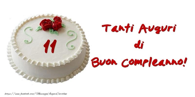 Torta 11 anni Tanti auguri di Buon Compleanno!
