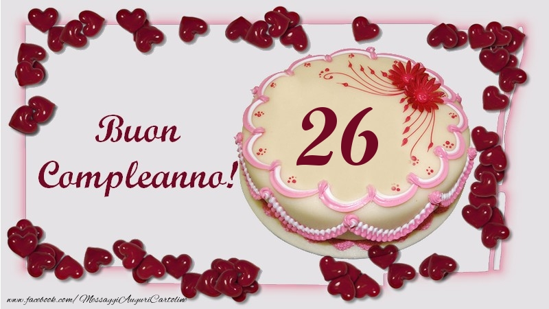Buon Compleanno! 26 anni
