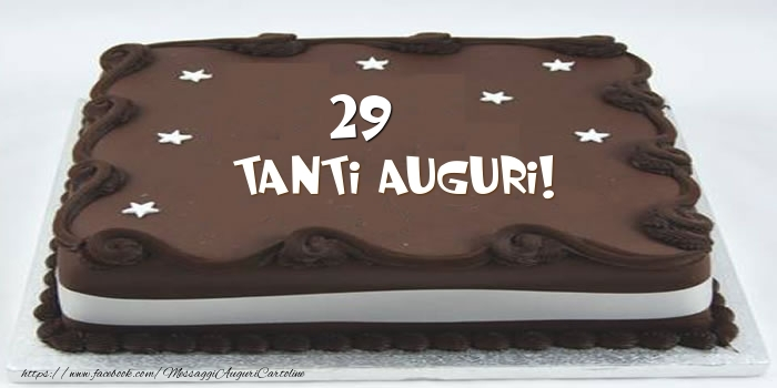 Torta 29 anni Tanti Auguri!
