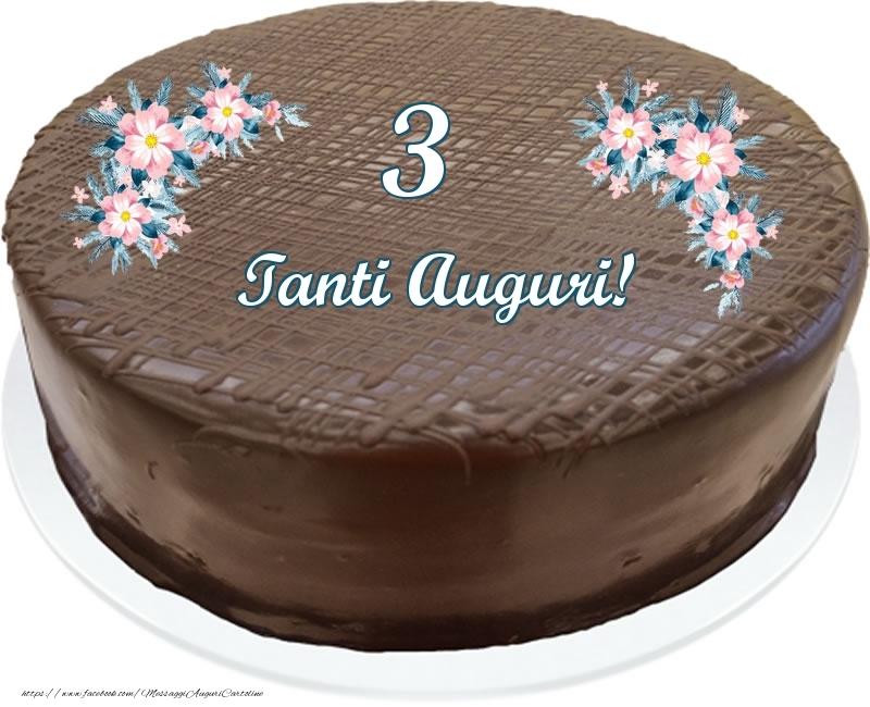 3 anni Tanti Auguri! - Torta al cioccolato