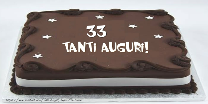 Torta 33 anni Tanti Auguri!