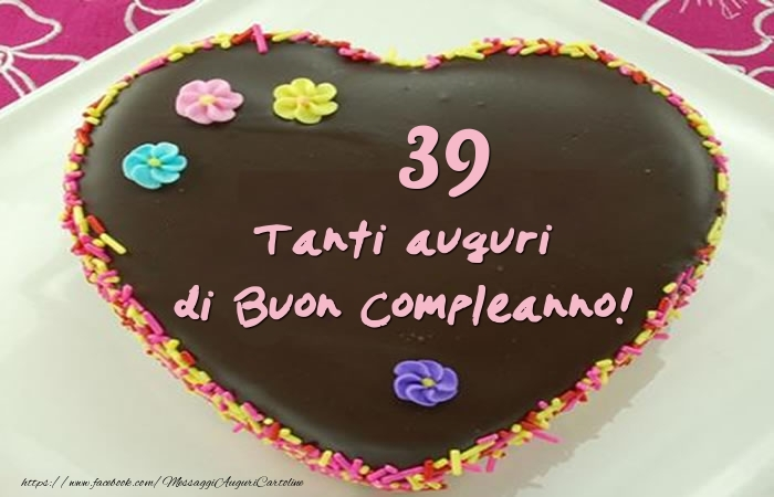 Torta 39 anni , Tanti auguri di Buon Compleanno!