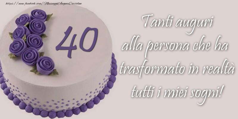 40 Anni Tanti Auguri Alla Persona Che Ha Trasformato In