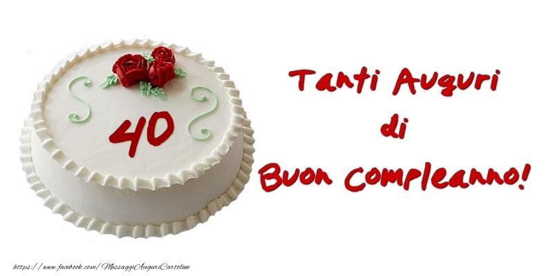 Torta 40 Anni Tanti Auguri Di Buon Compleanno