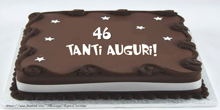 Torta 46 anni Tanti Auguri!