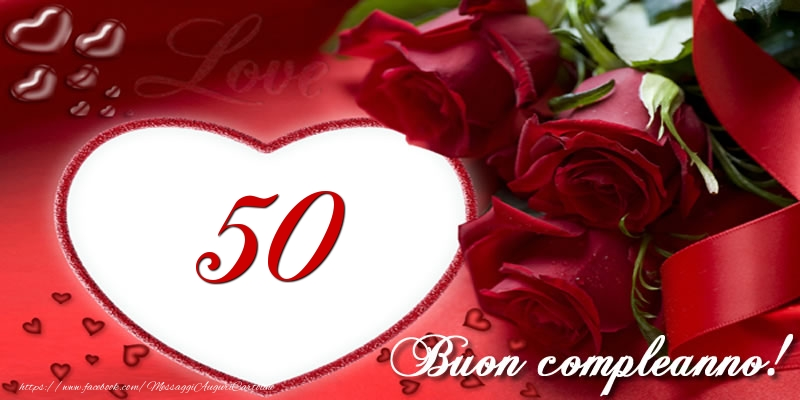 Fabuleux Amore 50 anni Buon compleanno! - messaggiauguricartoline.com HS95
