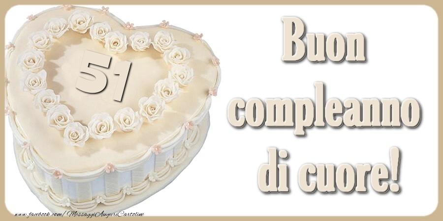 51 Anni Buon Compleanno Di Cuore Messaggiauguricartoline Com