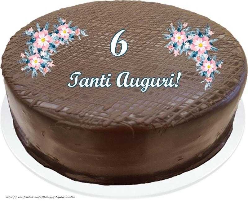 6 anni Tanti Auguri! - Torta al cioccolato