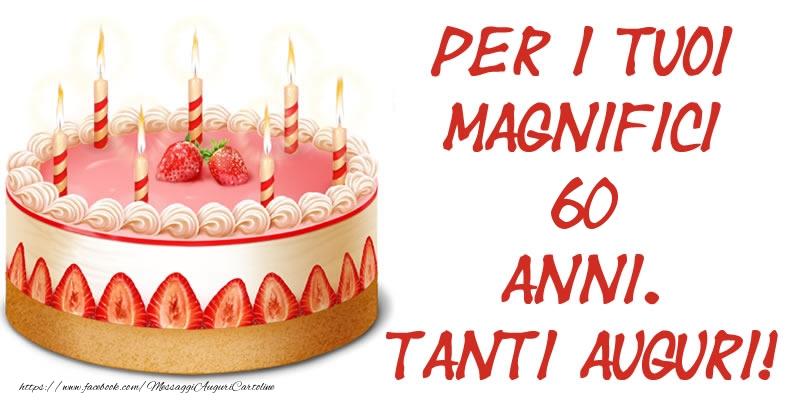 Torta Per I Tuoi Magnifici 60 Anni Tanti Auguri