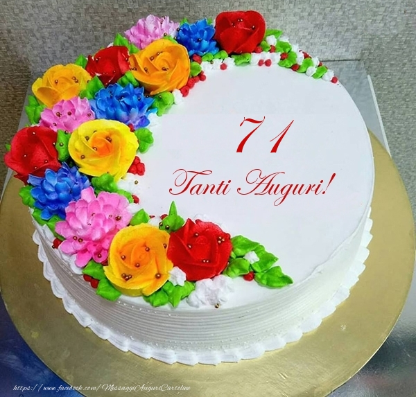 71 anni Tanti Auguri!- Torta