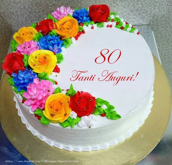 80 anni Tanti Auguri!- Torta