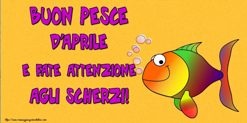 Cartoline per il Pesce d'Aprile - Buon pesce d'aprile e fate attenzione agli scherzi!