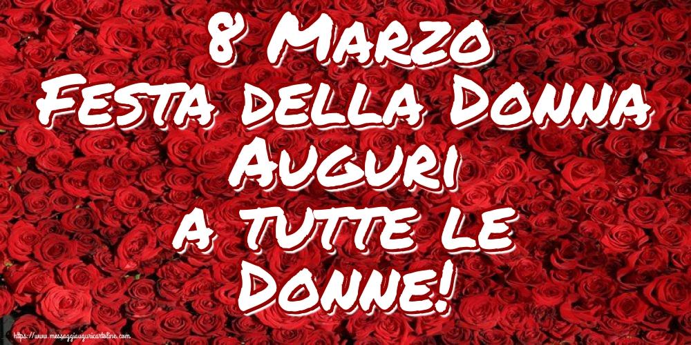 Cartoline di 8 Marzo - 8 Marzo Festa della Donna Auguri a tutte le Donne!