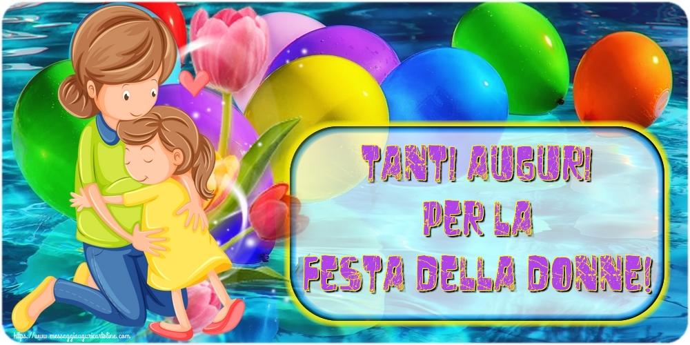 Cartoline di 8 Marzo - Tanti Auguri per la Festa della Donne!