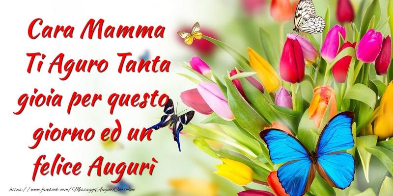 Cartoline di Festa della mamma - Cara Mamma Ti Aguro Tanta gioia
