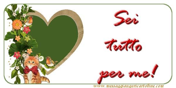Cartoline D Amore Sei Tutto Per Me Messaggiauguricartoline Com