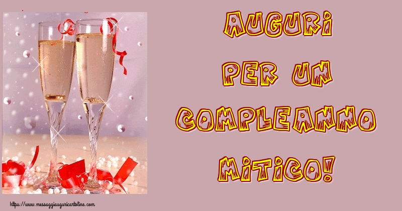 Cartoline di auguri - Auguri per un compleanno mitico!