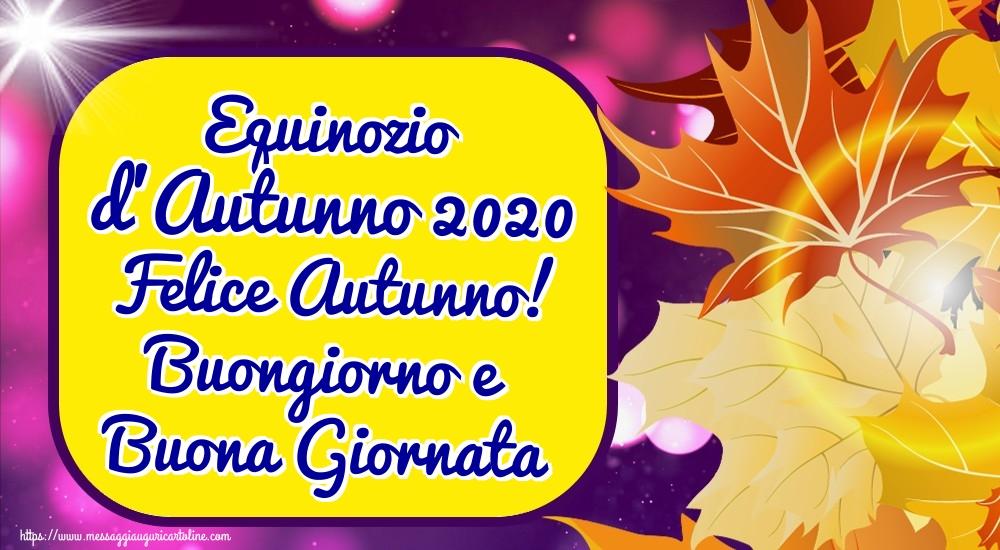Cartoline per la Autunno - Equinozio d'Autunno 2020 Felice Autunno! Buongiorno e Buona Giornata