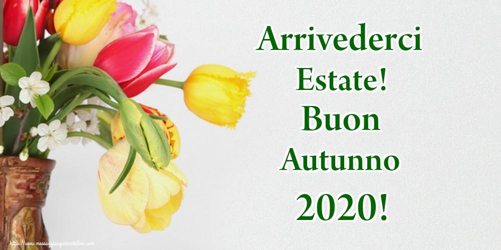 Cartoline per la Autunno - Arrivederci Estate! Buon Autunno 2020!