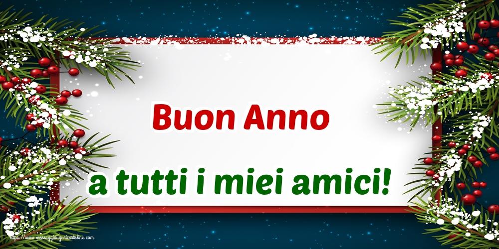 Buon Anno Buon Anno a tutti i miei amici!