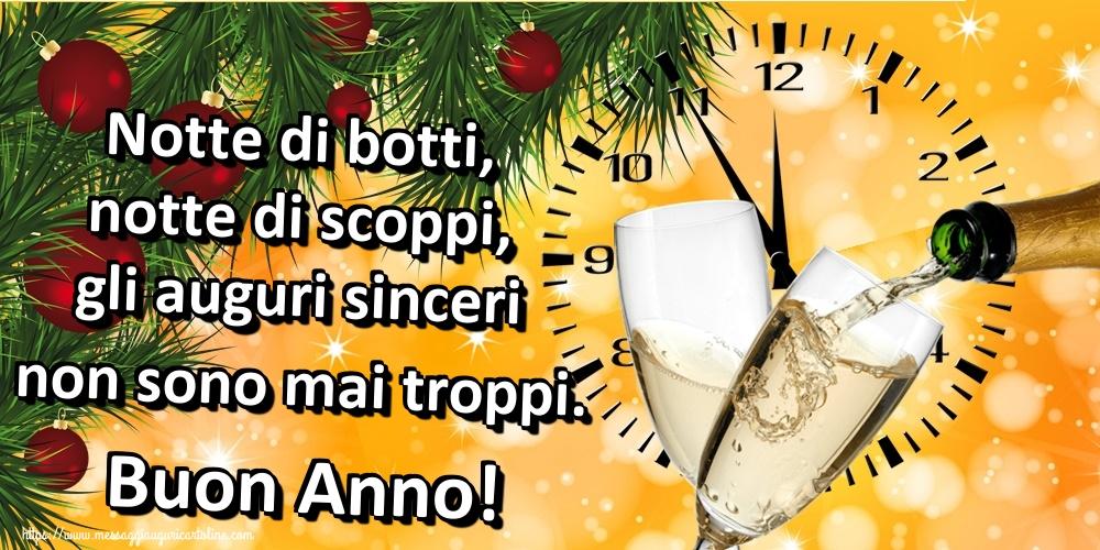 Cartoline di Buon Anno - Notte di botti, notte di scoppi, gli auguri sinceri non sono mai troppi. Buon Anno!
