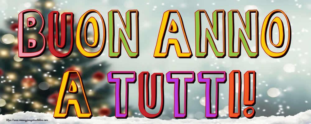 Cartoline di Buon Anno - Buon Anno a tutti!