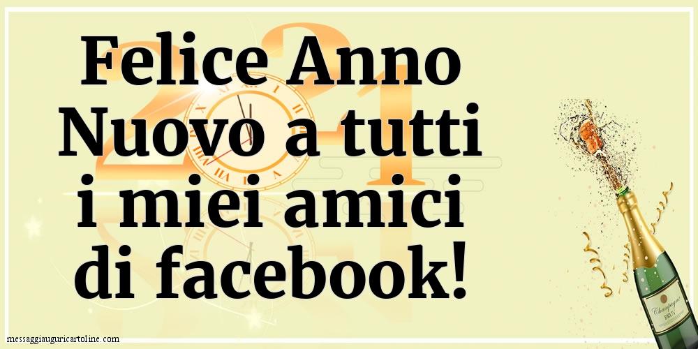 Cartoline di Buon Anno - Felice Anno Nuovo a tutti i miei amici di facebook!