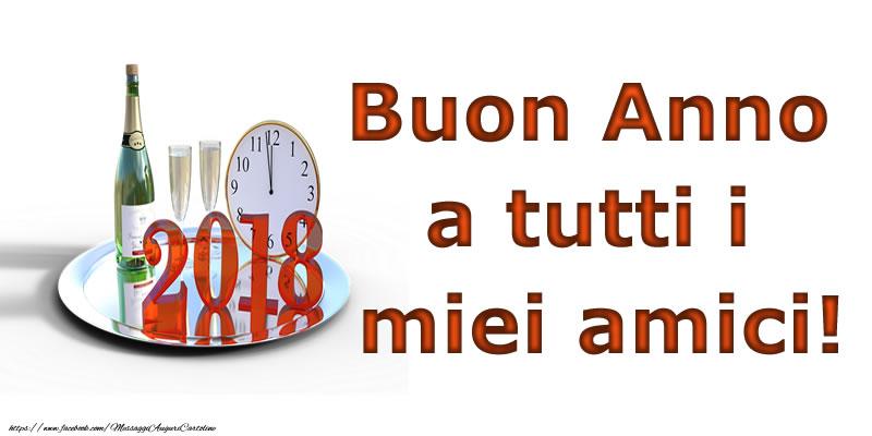 Cartoline di Buon Anno - 2018 Buon Anno a tutti i miei amici!