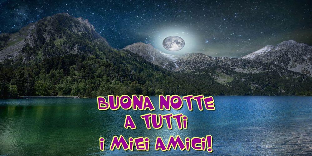 Cartoline di buonanotte - Buona notte a tutti i miei amici!