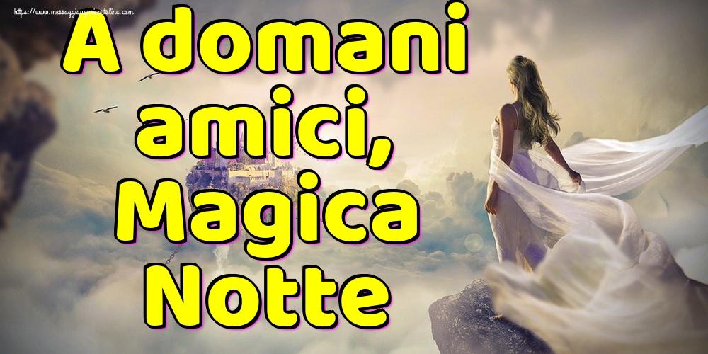 Cartoline di buonanotte - A domani amici, Magica Notte