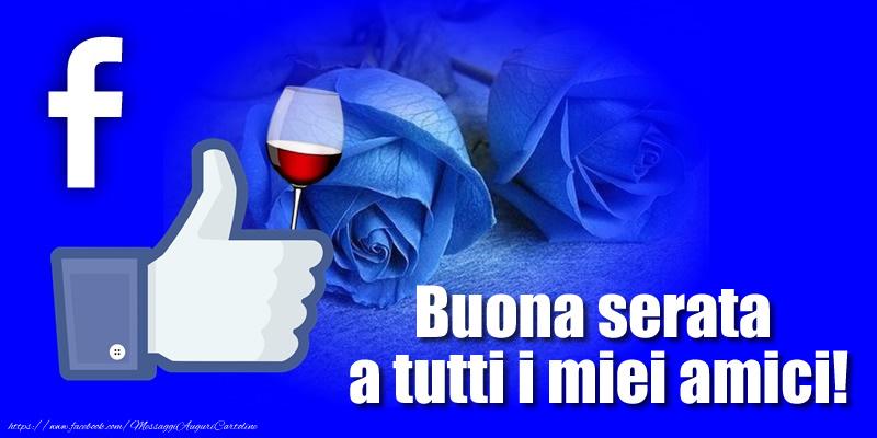 Buonasera Buona serata a tutti i miei amici!