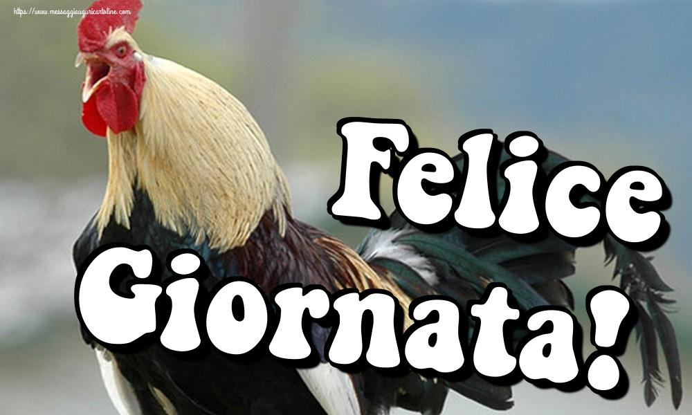 Cartoline di buongiorno - Felice Giornata!