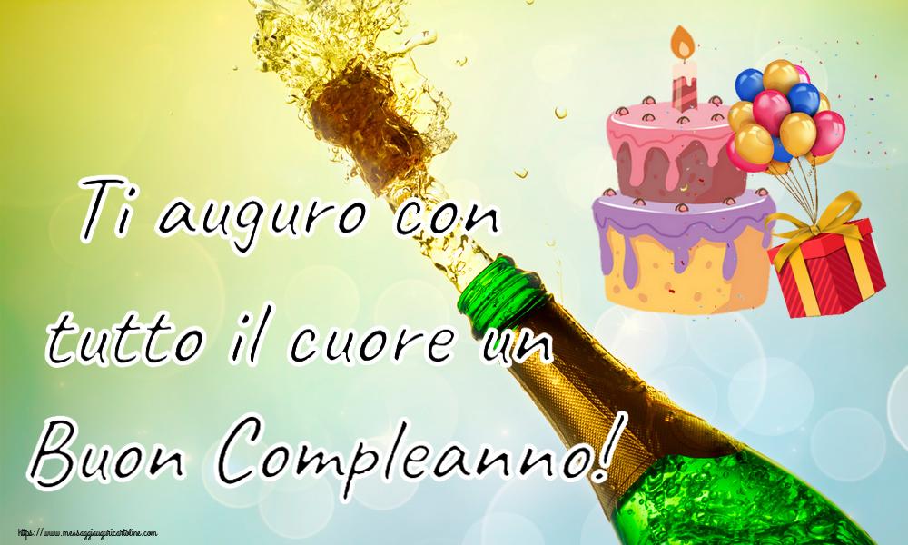 Cartoline di compleanno con torta - Ti auguro con tutto il cuore un Buon Compleanno!