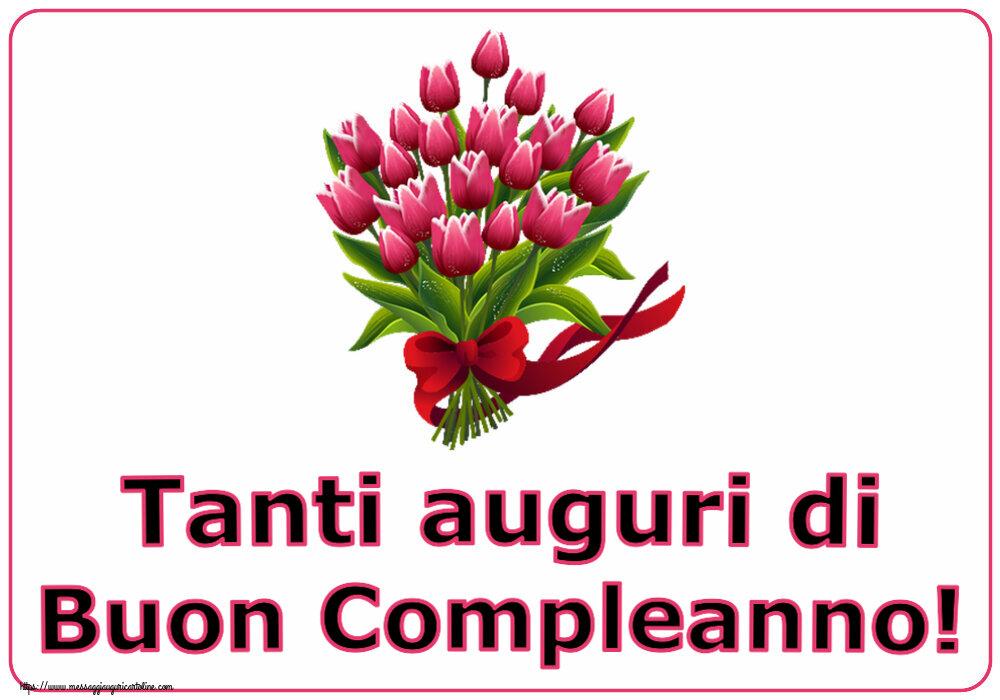 Cartoline di compleanno con fiori - Tanti auguri di Buon Compleanno!