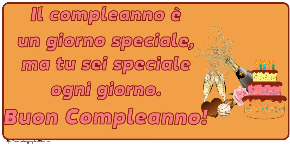 Cartoline di compleanno - Il compleanno è un giorno speciale, ma tu sei speciale ogni giorno. Buon Compleanno! - messaggiauguricartoline.com