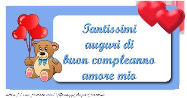 Cartoline di compleanno divertenti - Tantissimi auguri di buon compleanno amore mio