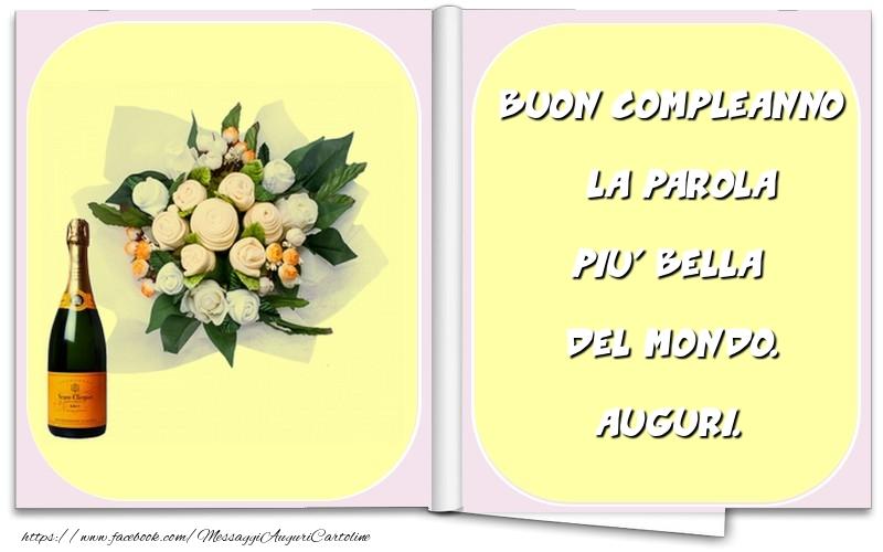 Cartoline di compleanno - Buon compleanno è la parola piu' bella del mondo. Auguri.