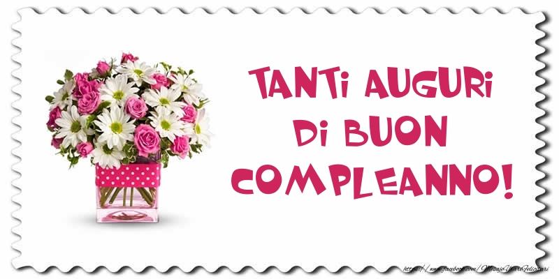 Il più popolari cartoline di compleanno - Tanti auguri di Buon Compleanno!