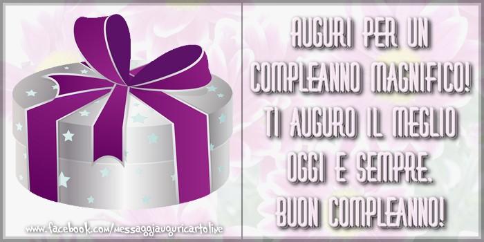 Il più popolari cartoline di compleanno - Auguri per un compleanno magnifico! Ti auguro il meglio oggi e sempre. Buon Compleanno!