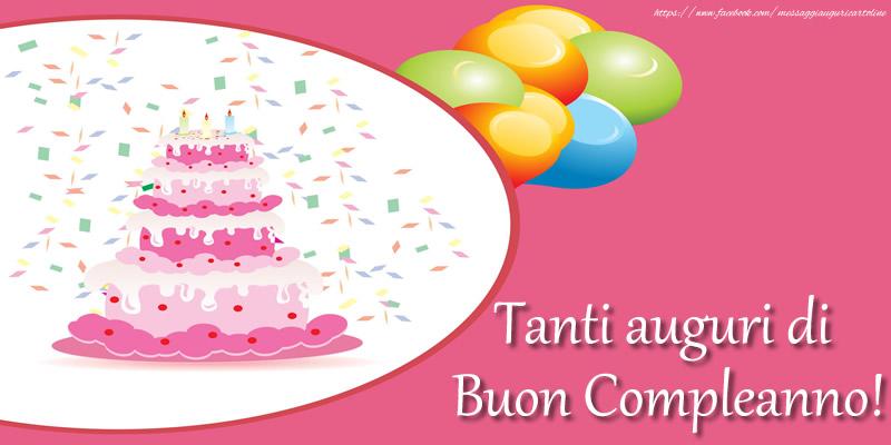 Cartoline di compleanno - Tanti auguri di Buon Compleanno! - messaggiauguricartoline.com