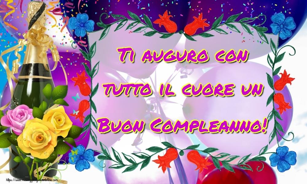 Cartoline di compleanno - Ti auguro con tutto il cuore un Buon Compleanno! - messaggiauguricartoline.com