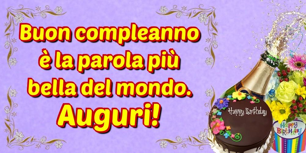 Cartoline di compleanno - Buon compleanno è la parola più bella del mondo. Auguri!
