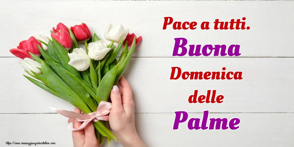 Cartoline Domenica delle Palme - Pace a tutti. Buona Domenica delle Palme