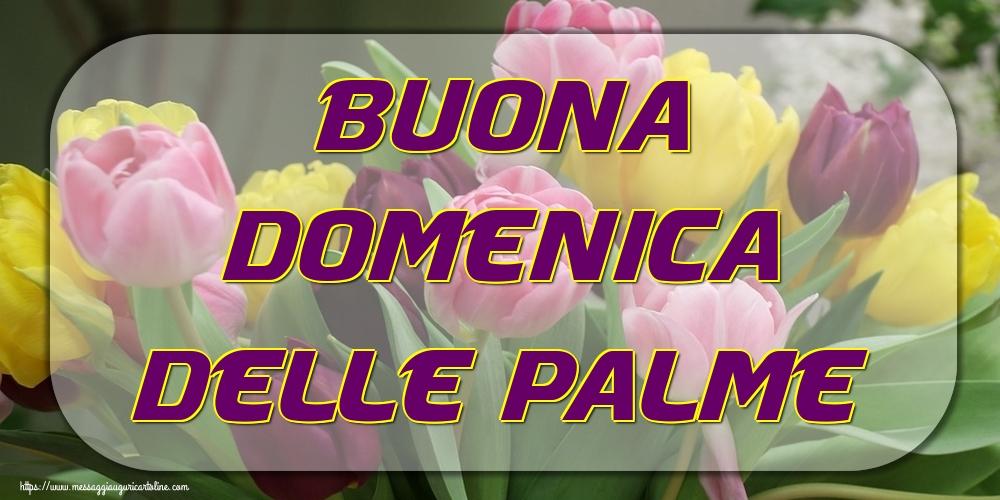 Cartoline Domenica delle Palme - Buona domenica delle Palme