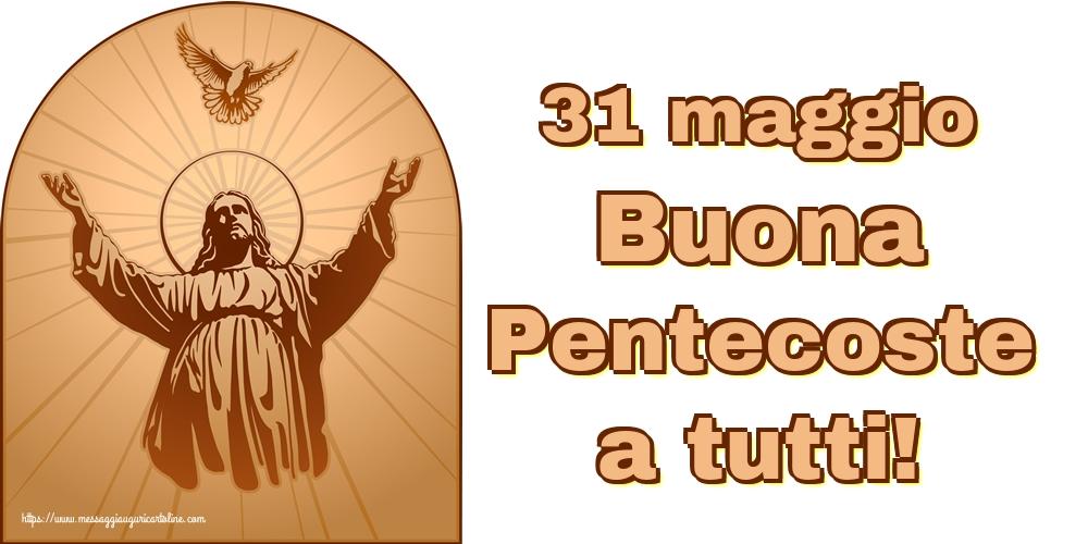 Cartoline Domenica di Pentecoste - 31 maggio Buona Pentecoste a tutti!