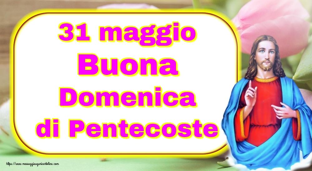 Cartoline Domenica di Pentecoste - 31 maggio Buona Domenica di Pentecoste