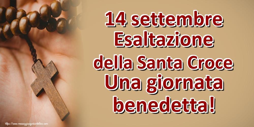 Cartoline per la Esaltazione della Santa Croce - 14 settembre Esaltazione della Santa Croce Una giornata benedetta!