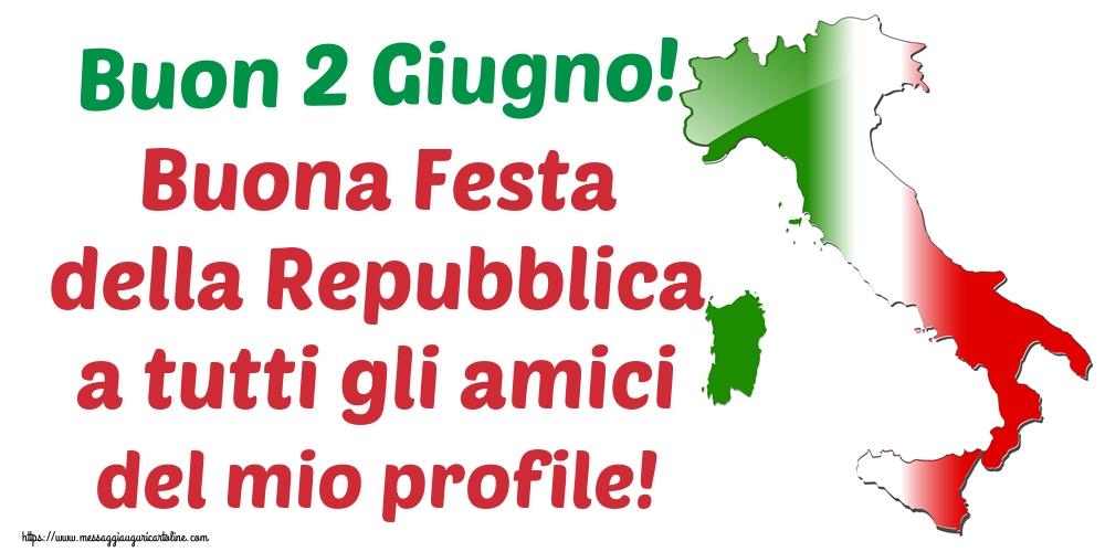 Cartoline per la Festa della Repubblica - Buon 2 Giugno! Buona Festa della Repubblica a tutti gli amici del mio profile!