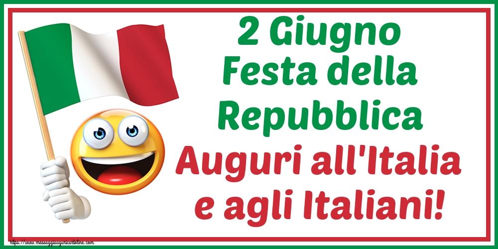 Cartoline per la Festa della Repubblica - 2 Giugno Festa della Repubblica Auguri all'Italia e agli Italiani!