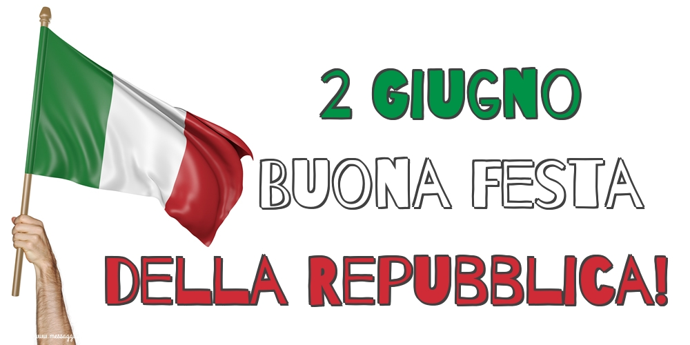 Cartoline per la Festa della Repubblica - 2 Giugno Buona Festa della Repubblica!